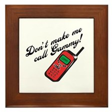 Don't Make Me Call Gammy! Framed Tile