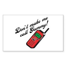 Don't Make Me Call Gammy! Rectangle Decal