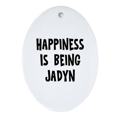 Happiness is being Jadyn Oval Ornament