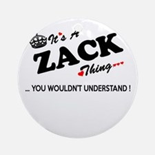 ZACK thing, you wouldn't understand Round Ornament