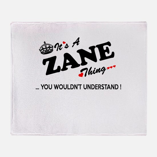 ZANE thing, you wouldn't understand Throw Blanket