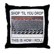 SHOP 'TIL YOU DROP Throw Pillow