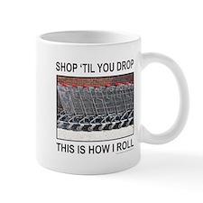 SHOP 'TIL YOU DROP Mug