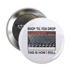 "SHOP 'TIL YOU DROP 2.25"" Button"