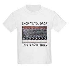 SHOP 'TIL YOU DROP T-Shirt