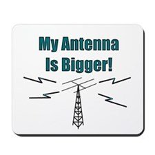 My Antenna Is Bigger! Mousepad