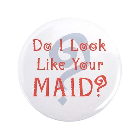 "Maid 3.5"" Button"