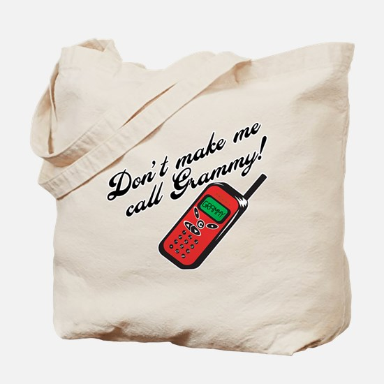 Don't Make Me Call Grammy! Tote Bag