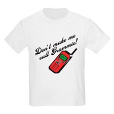 Don't Make Me Call Grammie! T-Shirt