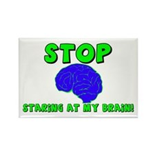 """Stop Staring At My Brain!"" Rectangle Magnet"