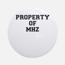 Property of MHZ Round Ornament