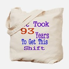It Took 93 Years Birthday Designs Tote Bag