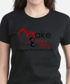 Make Every day T-Shirt