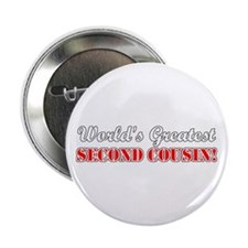 "World's Greatest Second Cousin 2.25"" Button"