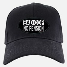 Bad Cop: No Pension Baseball Hat