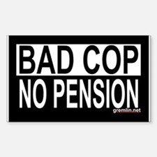 Bad Cop: No Pension Rectangle Decal