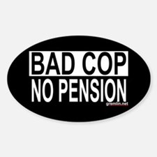 Bad Cop: No Pension Oval Decal