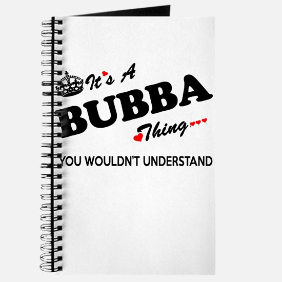 BUBBA thing, you wouldn't understand Journal
