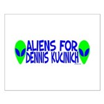 Aliens For Dennis Kucinich Small Poster