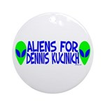 Aliens For Dennis Kucinich Ornament (Round)