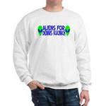Aliens For Dennis Kucinich Sweatshirt