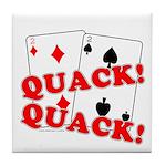Duces (Ducks) Poker Tile Coaster