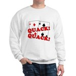 Duces (Ducks) Poker Sweatshirt