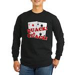 Duces (Ducks) Poker Long Sleeve Dark T-Shirt