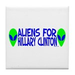 Aliens For Hillary Clinton Tile Coaster