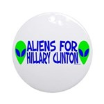 Aliens For Hillary Clinton Ornament (Round)