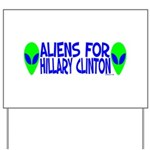 Aliens For Hillary Clinton Yard Sign
