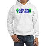 Aliens For Hillary Clinton Hooded Sweatshirt