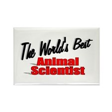 """""""The World's Best Animal Scientist"""" Rectangle Magn"""