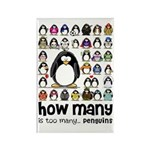 too many penguins Rectangle Magnet