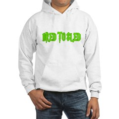 Bred to Sled... Hoodie
