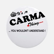 CARMA thing, you wouldn't understan Round Ornament