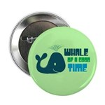 Whale of a Good Time Button