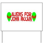 Aliens For John McCain Yard Sign