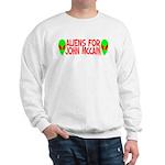 Aliens For John McCain Sweatshirt