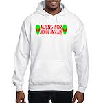 Aliens For John McCain Hooded Sweatshirt