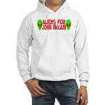 Aliens For John McCain Hooded Sweatshirt