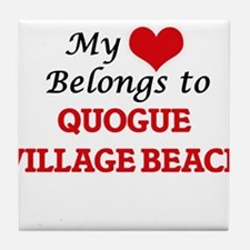 My Heart Belongs to Quogue Village Be Tile Coaster