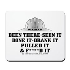 Been There, Seen It, Done It Mousepad