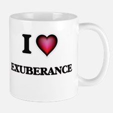 I love EXUBERANCE Mugs