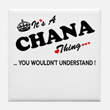 CHANA thing, you wouldn't understand Tile Coaster