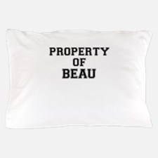 Property of BEAU Pillow Case