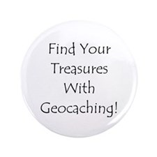 """Find Your Treasures.. 3.5"""" Button"""