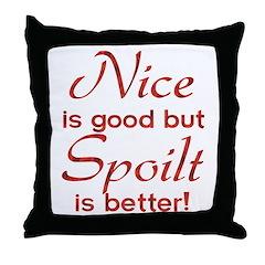 Spoilt Throw Pillow