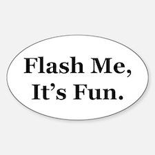 Flash Me, It's Fun. Oval Decal