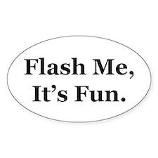 Flash Me, It's Fun. Oval Stickers